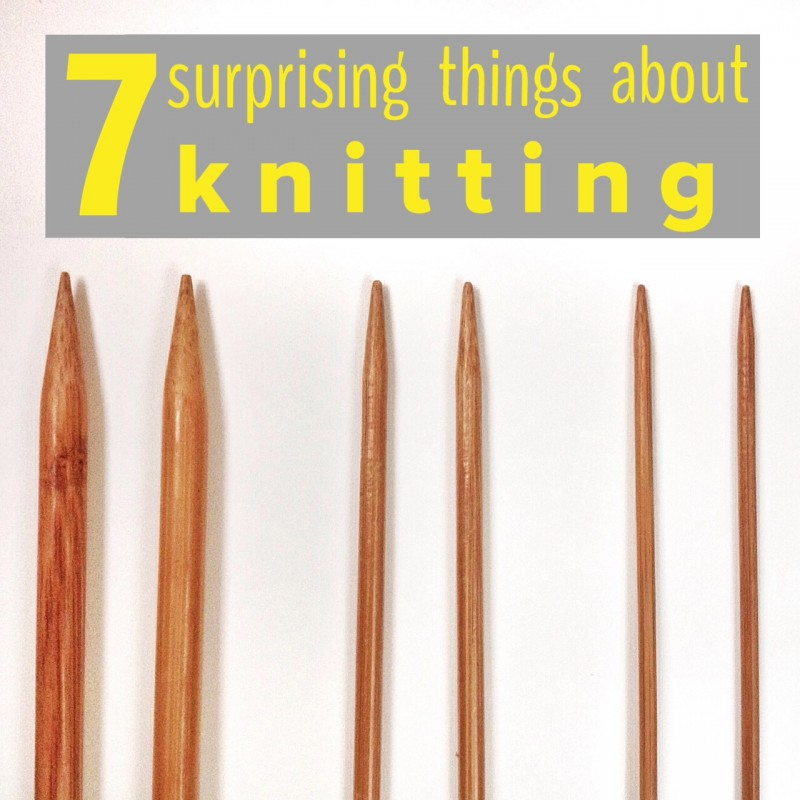 7 surprising things about knitting