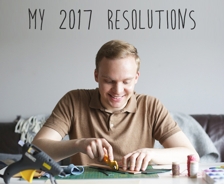 2017 New Year Resolutions The Crafty Gentleman