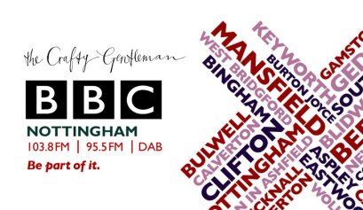 BBC Radio Nottingham The Crafty Gentleman