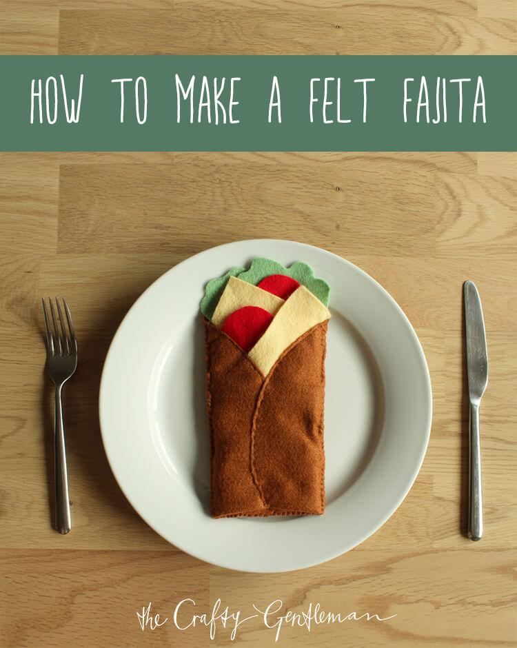 How to make a felt fajita - Click through for more