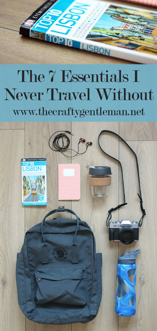 The 7 things I never travel without | Travel Essentials 2018